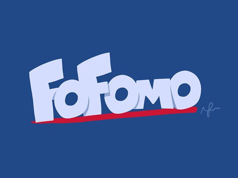 FOFOMO