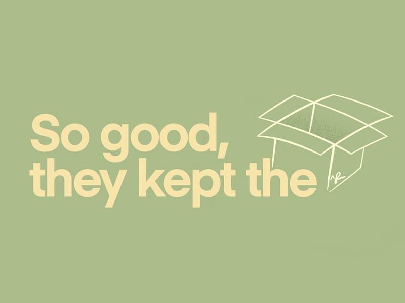 So Good, You Keep The Box