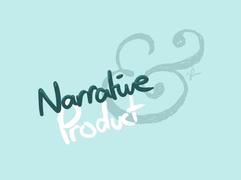 Narrative & Product