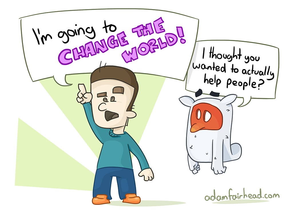 The Problem With Changing The World
