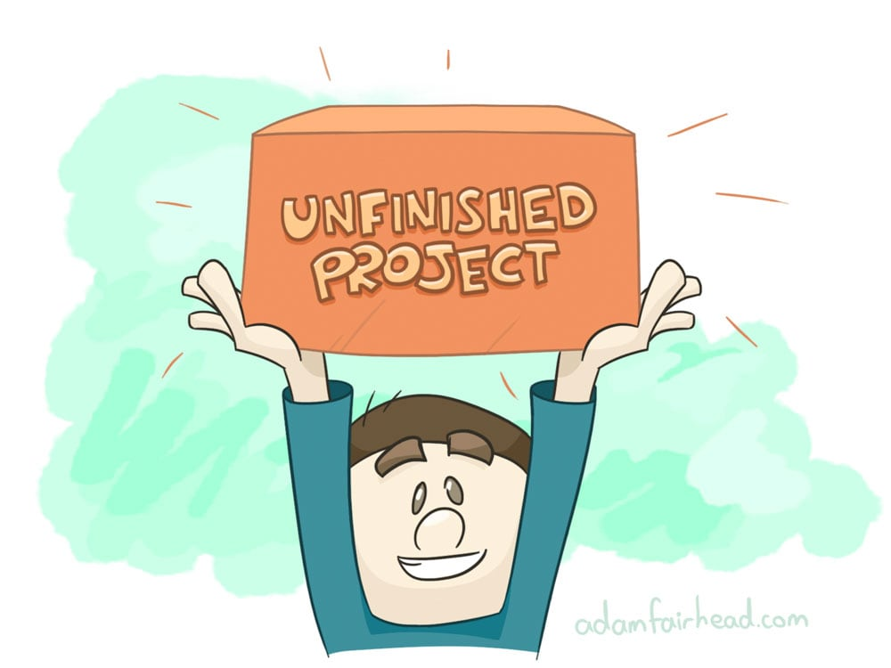 Unfinishable Projects
